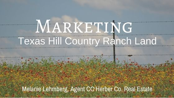 Marketing Your Texas Hill Country Ranch for Today's Buyers